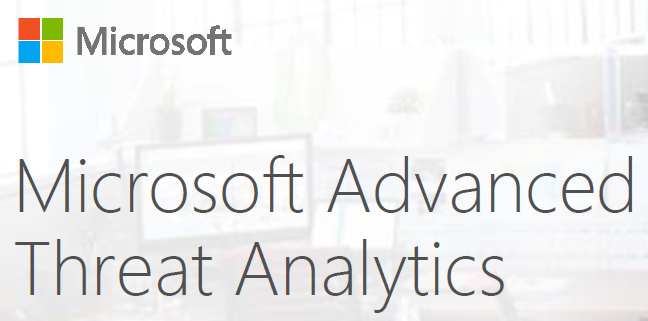 Microsoft Advanced Threat Analytics!